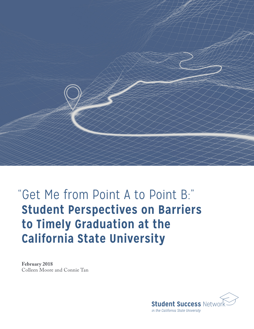 """Get Me from Point A to Point B:"" Student Perspectives on Barriers to Timely Graduation at the California State University"